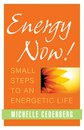ENERGY NOW – Small Steps to an Energetic Life …THE BOOK