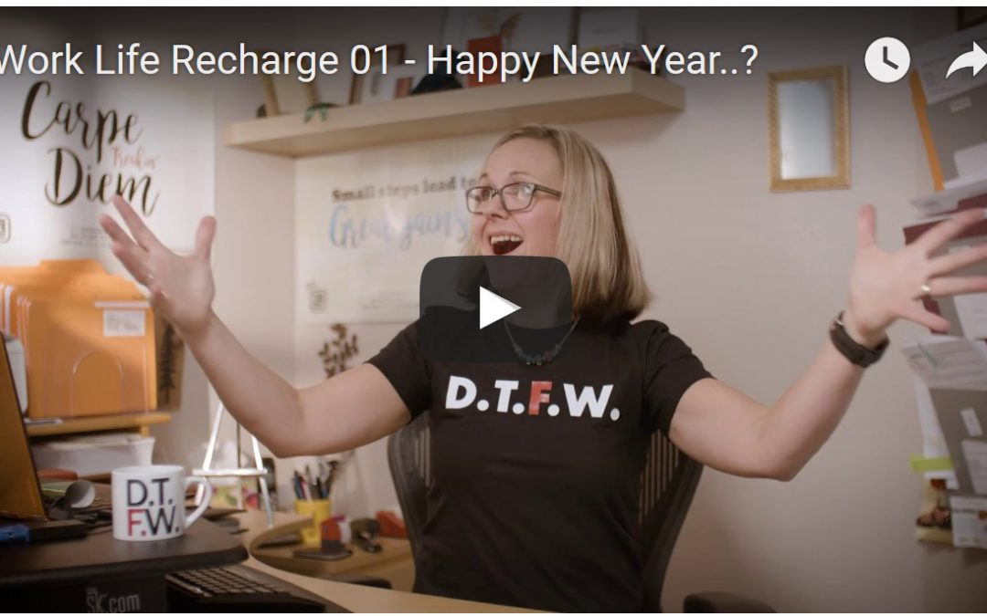 …Happy New Year? – Work-Life Recharge 01
