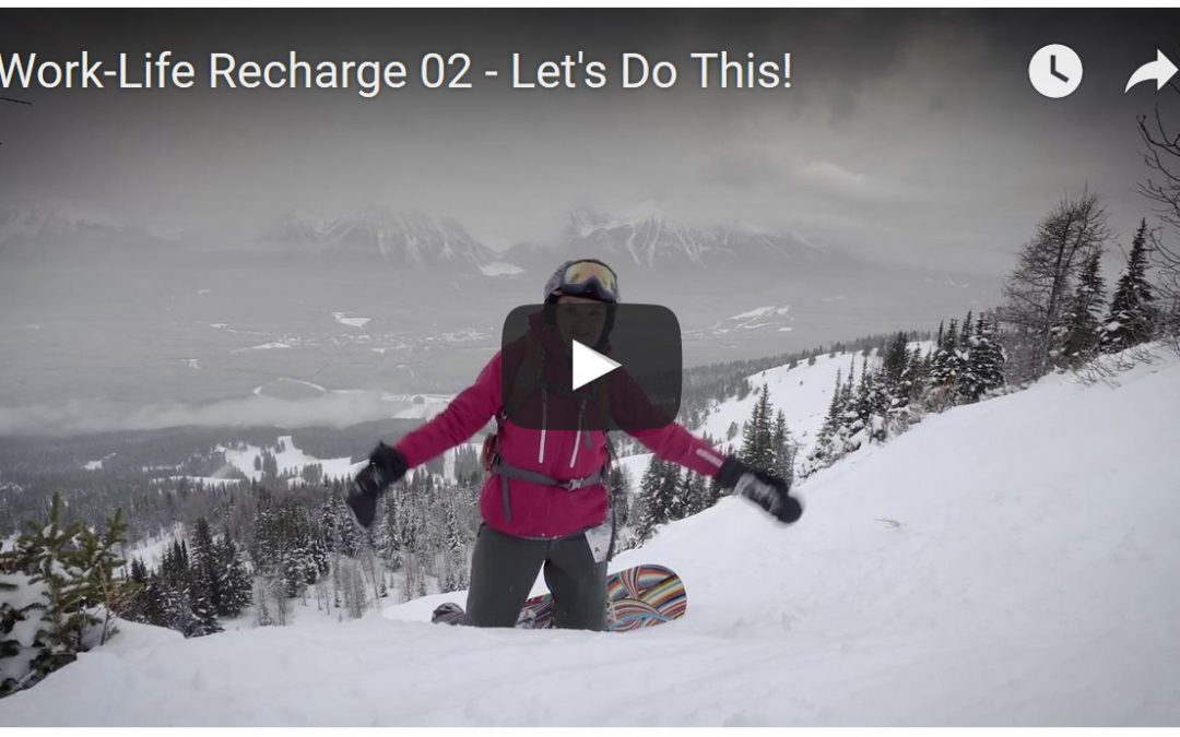 Let's Do This 2017! – Work-Life Recharge 02