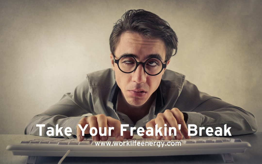 Success-Energy Lab: Take the Freakin' Break