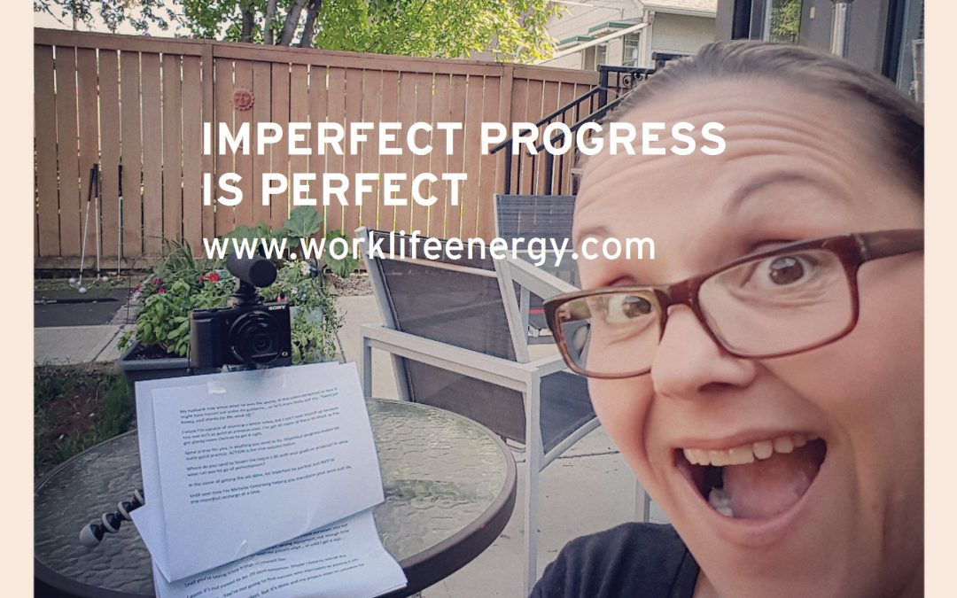 Work-Life Recharge 23 – Imperfect Progress