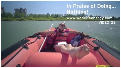 Work-Life Recharge 28 – In Praise of Doing Nothing.