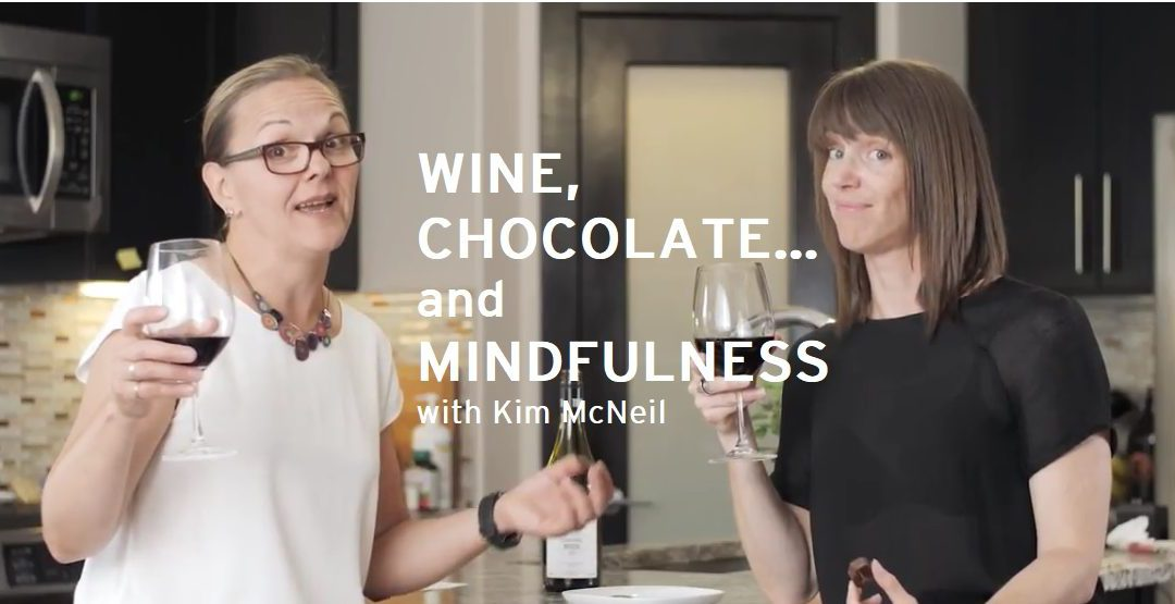 Work-Life Recharge 31 – Wine, Chocolate … and Mindfulness