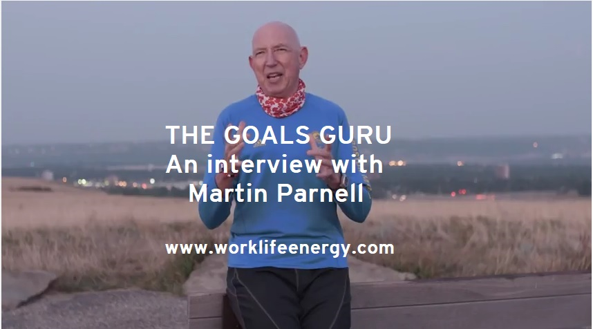 Work-Life Recharge 34 – The Goals Guru, An interview with Martin Parnell