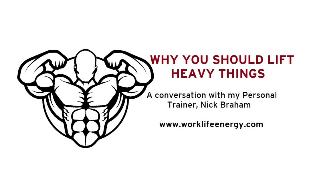Work-Life Recharge 38 – Why You Should Lift Heavy Things