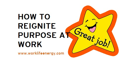 Work-Life Recharge 42 – Reigniting Purpose at Work
