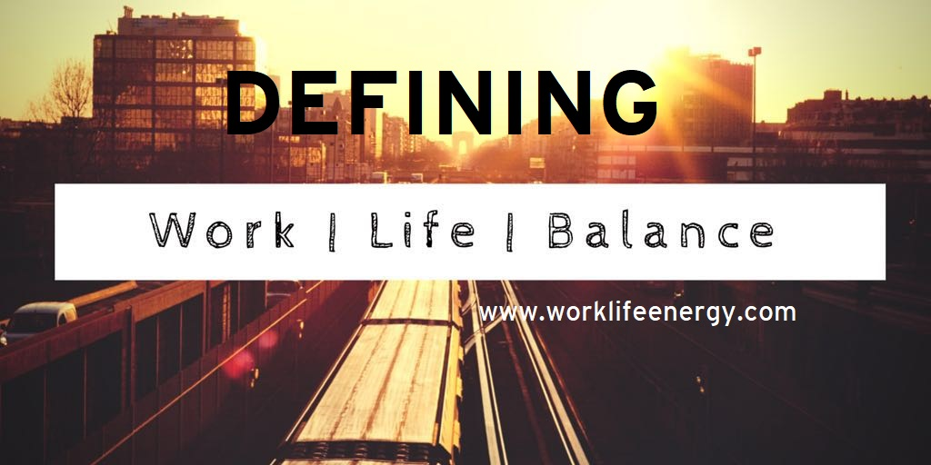 Work-Life Recharge 44 – Defining Work-Life Balance