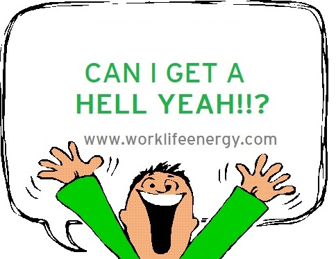 Work-Life Recharge 51 – Can I get a HELL YEAH!