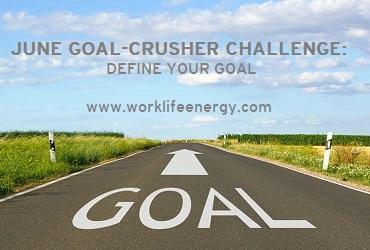 June Goal-Crusher Challenge: Define Your Goal