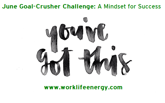 June Goal-Crusher Challenge: A Mindset for Success