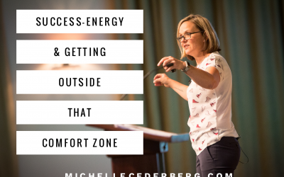 Success-Energy and Getting Outside that Comfort Zone