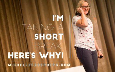 I'm taking a short break. Here's why…