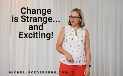 Change is Strange… and Exciting! Here's Why. www.michellecederberg.com