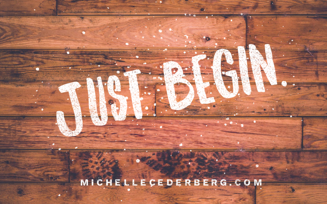 Just Begin. This S.M.A.R.T.er Approach to Goal Setting Will Help