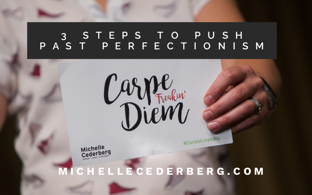 3 Steps to Push Past Perfectionism