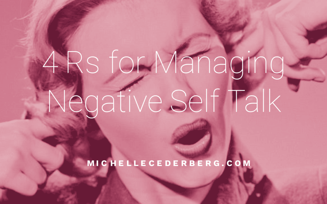 4 Rs for Managing Negative Self Talk in a Positive Way