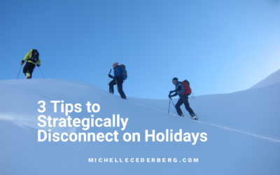 3 Tips to Strategically Disconnect on Holidays