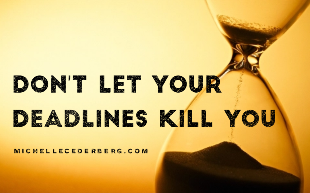 How NOT to let your Deadlines Kill You