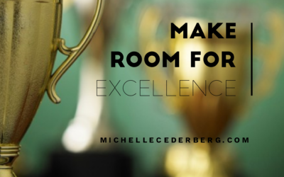 Make Room for Excellence