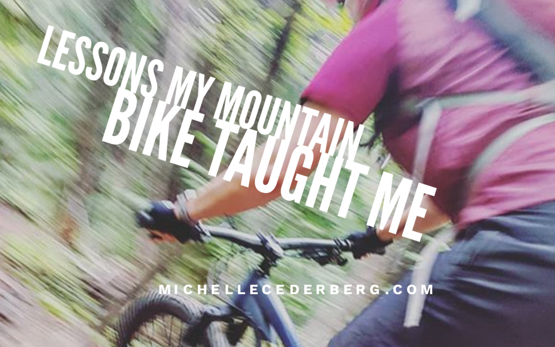 Lessons my Mountain Bike Taught Me