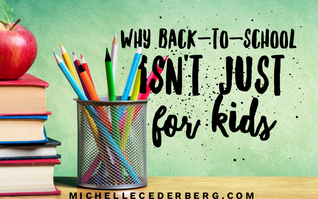 Why Back-to-School Isn't Just for Kids