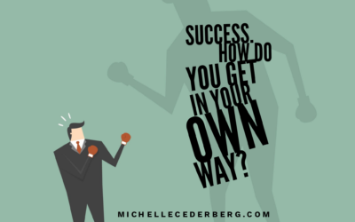 Success! How Do You Get In Your Own Way?