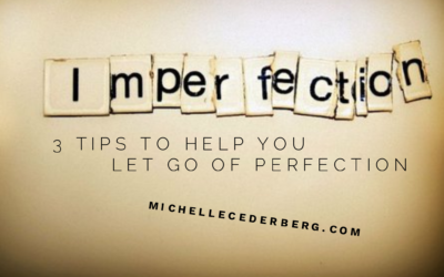 3 Tips to Help You Let Go of Perfection