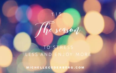 Tis' the Season to Stress Less and Enjoy More