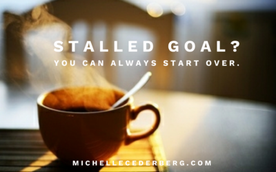 Stalled Goal? You Can Always Start Over.