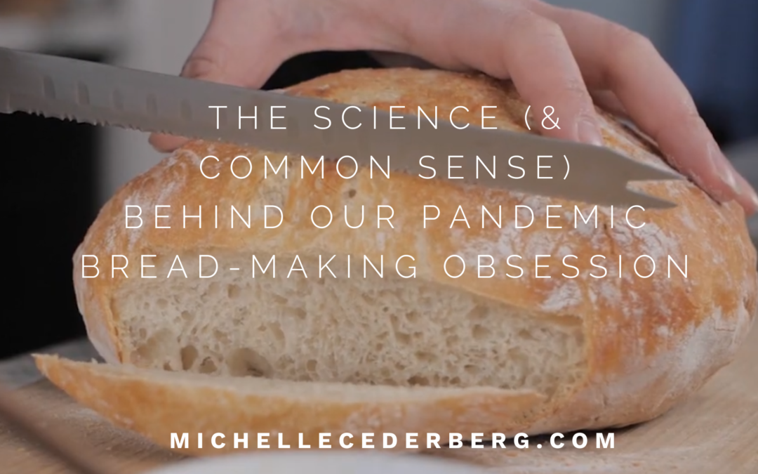 The Science and Common Sense Behind Our Pandemic Bread-Making Obsession
