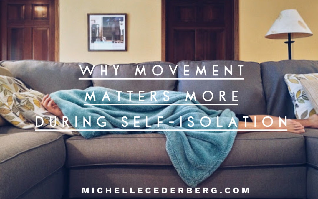 Why Movement Matters More During Self-Isolation