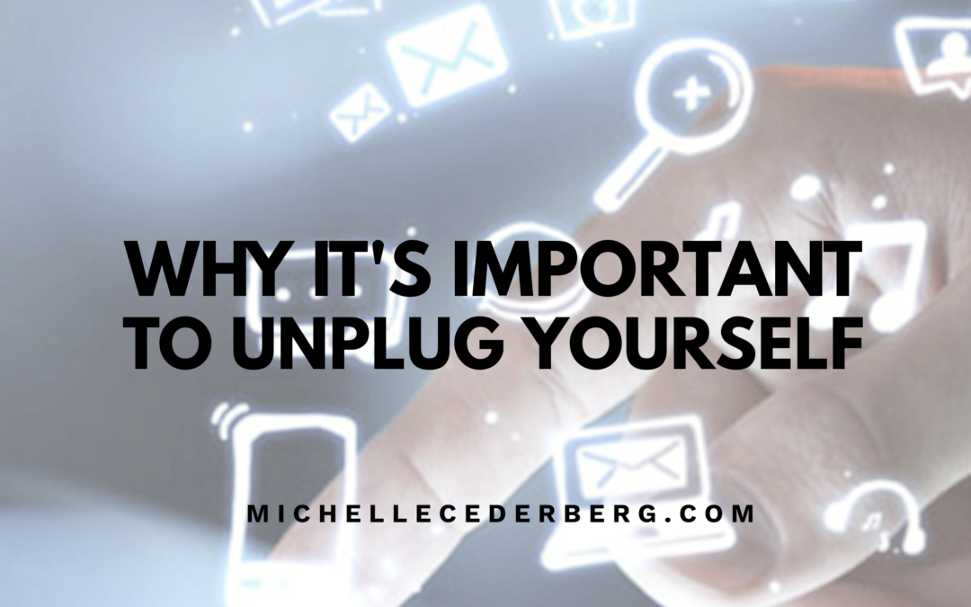 Why It's Important to Unplug Yourself