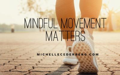 Mindful Movement Matters