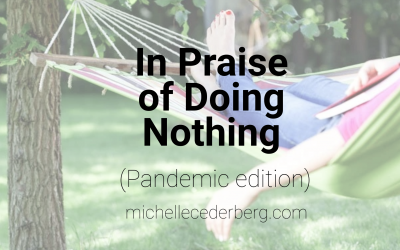 In Praise of Doing Nothing – Pandemic Edition