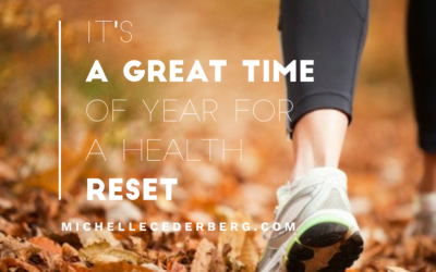 It's a Great Time of Year for a Health Reset!