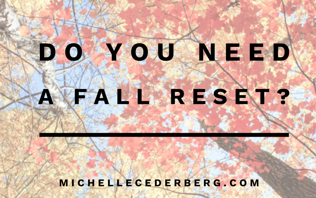 Do You Need a Fall Reset?