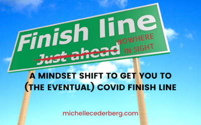 A Mindset Shift to Get You to the (Eventual) Covid Finish Line