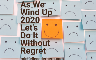 As We Wind Up 2020, Let's Do It Without Regret