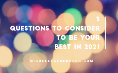 3 Questions to Consider To Be Your Best in 2021