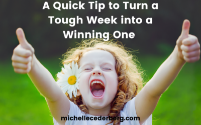 A Quick Tip to Turn a Tough Week into a Winning One