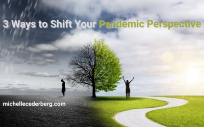 3 Ways to Shift Your Pandemic Perspective