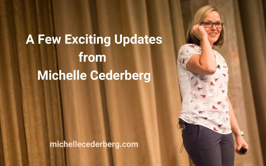 A Few Exciting Updates from Michelle Cederberg