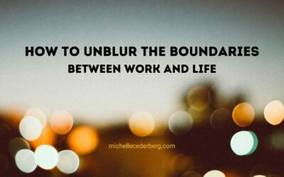 How to Unblur the Boundaries between Work and Life