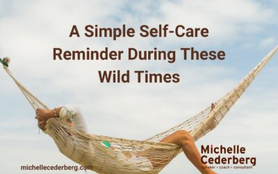 A Simple Self-Care Reminder During These Wild Times