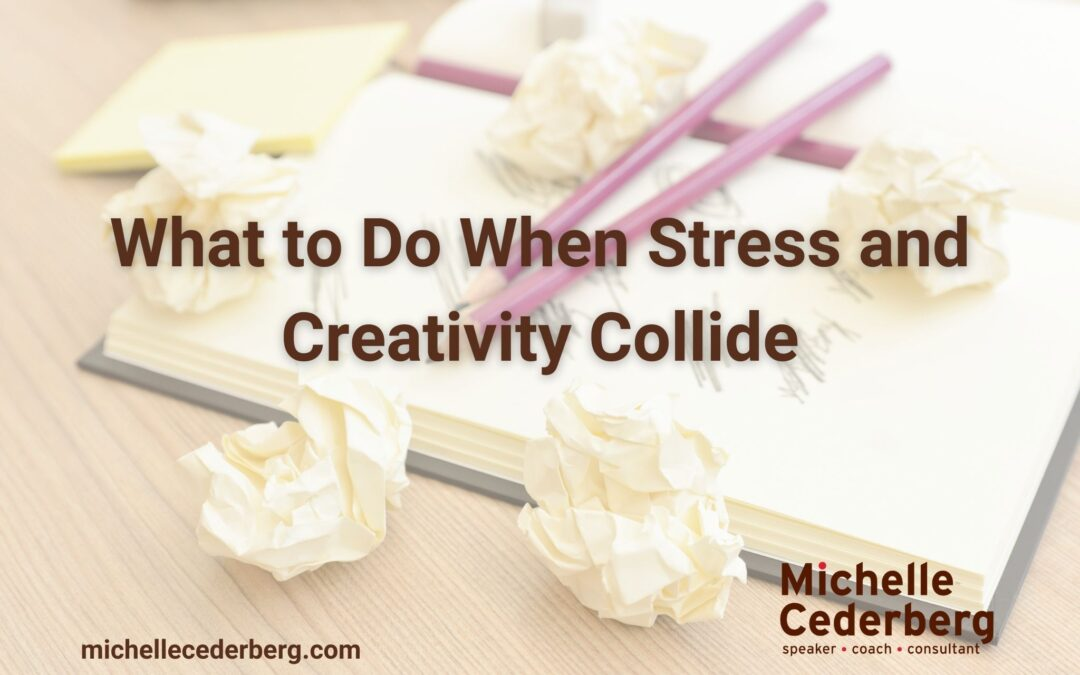What to Do When Stress and Creativity Collide