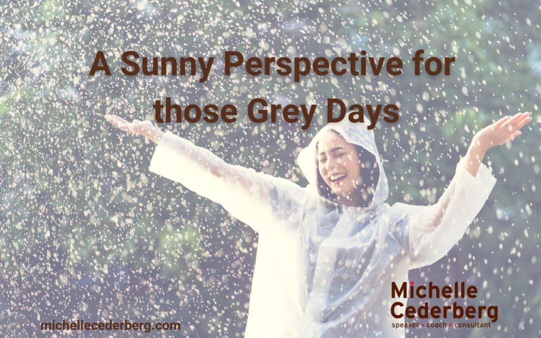 A Sunny Perspective for Those Grey Days