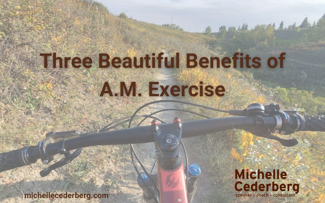 3 Beautiful Benefits of A.M. Exercise